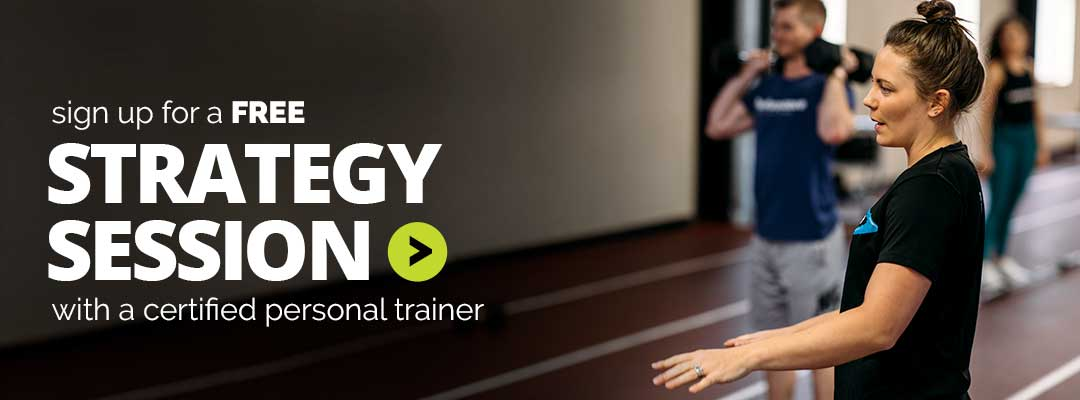 Sign up for a free strategy session with a certified personal trainer